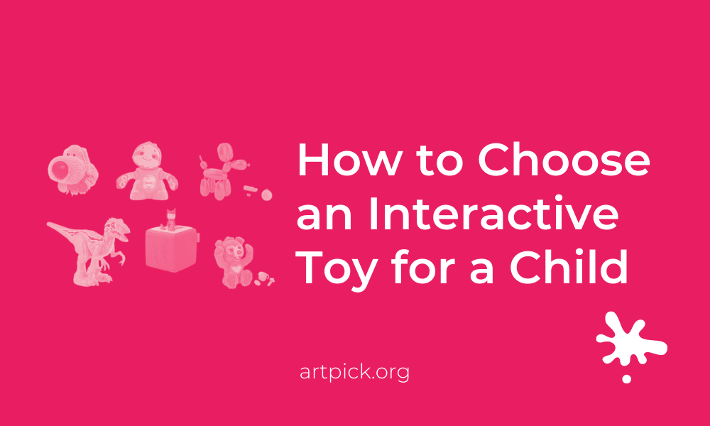How to Choose an Interactive Toy for a Child